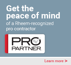 Get the most reliable installation and service from a Rheem-recognized Pro Contractor. Learn More